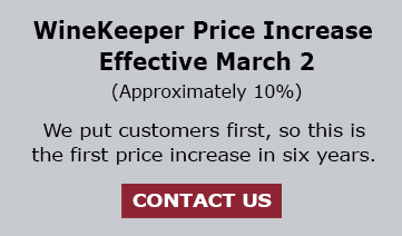 WineKeeper Price Increase Effective March 2(Approximately 10%)
